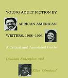 Young Adult Fiction by African American Writers, 1968-1993 : a Critical and Annotated Guide.