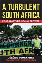 A turbulent South Africa : post-apartheid social protest
