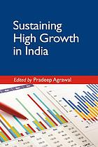 Sustaining High Growth in India.