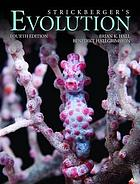 Strickberger's evolution : the integration of genes, organisms and populations