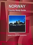Norway country study guide. Volume 1, Strategic information and developments.