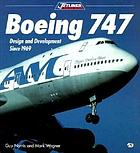 Boeing 747 : design and development since 1969