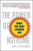 The power of noticing : what the best leaders see