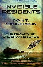 Invisible residents : the reality of underwater UFOs
