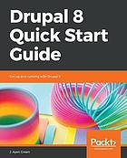 Drupal 8 quick start guide : get up and running with Drupal 8