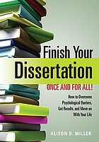 Finish your dissertation once and for all!.