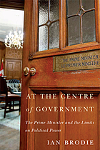 At the centre of government : the prime minister and the limits on political power