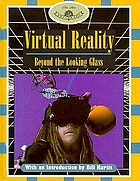 Virtual reality : beyond the looking glass