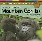 We can help protect mountain gorillas