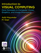 Introduction to Visual Computing : Core Concepts in Computer Vision, Graphics, and Image Processing.