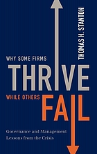 Why some firms thrive while others fail : governance and management lessons from the crisis