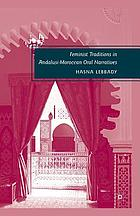 Feminist traditions in andalusi-moroccan oral narratives.