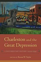 Charleston and the Great Depression : a documentary history, 1929-1941