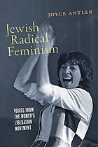 Jewish radical feminism : voices from the women's liberation movement