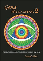 Gong dreaming 2 : the histories and mysteries of Gong from 1969-1979