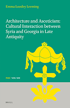 Architecture and asceticism : cultural interaction between Syria and Georgia in late antiquity