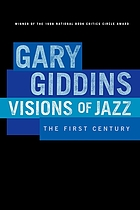 Visions of jazz : the first century