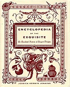 Encyclopedia of the exquisite : an anecdotal history of elegant delights