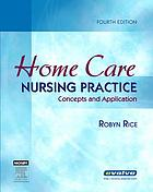 Home care nursing practice : concepts and application