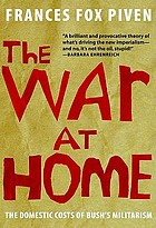 The war at home : the domestic costs of Bush's militarism