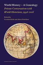World history--a genealogy : private conversations with world historians, 1996-2016