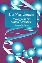 The new genesis : theology and the genetic revolution