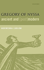 Gregory of Nyssa : ancient and (post)modern