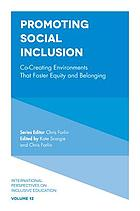 Promoting social inclusion : co-creating environments that foster equity and belonging
