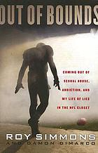 Out of bounds : coming out of sexual abuse, addiction, and my life of lies in the NFL closet