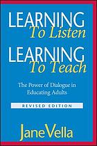 Learning to listen, learning to teach : the power of dialogue in educating adults