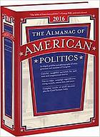 The almanac of American politics 2016 : members of Congress and governors: their profiles and election results, their states and districts