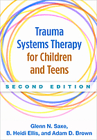 Trauma systems therapy for children and teens.