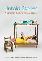 Untold stories : a Canadian disability history reader