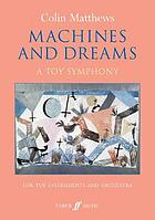 Machines and dreams : a toy symphony : for toy instruments and orchestra (1990)