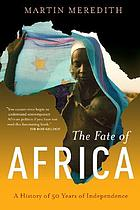 The Fate of Africa : A History of the Continent Since Independence first edition.