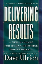 Delivering results : a new mandate for human resource professionals