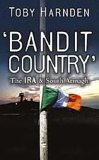 'Bandit country' : the IRA and South Armagh