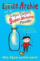 Little Archie and the tongue-tingling super-shrinking powder