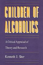 Children of alcoholics : a critical appraisal of theory and research