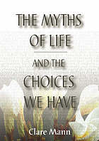 The myths of life and the choices we have