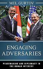 Engaging adversaries : peacemaking and diplomacy in the human interest