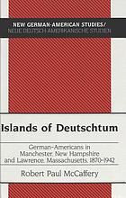 Islands of deutschtum - german-americans in manchester, new hampshire and l.