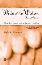 Widow to widow : how the bereaved help one another