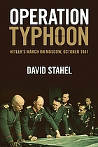 Operation Typhoon : Hitler's march on Moscow, October 1941