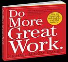 Do more great work : stop the busywork, and start the work that matters