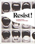 Resist! : the 1960s protests, photography & visual legacy