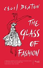 The glass of fashion : a personal history of fifty years of changing tastes and the people who have inspired them