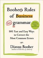 Booher's rules of business grammar : 101 fast and easy ways to correct the most common errors