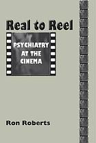 Real to reel : psychiatry at the cinema