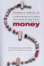 Money : understanding and creating alternatives to legal tender
